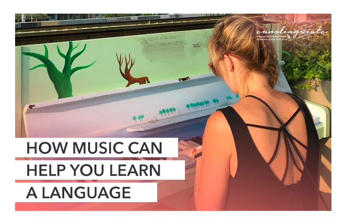 How Music Can Help You Learn a Language // a guest post on Eurolinguiste