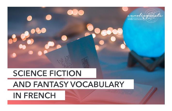 Vocabulaire de la science-fiction et du fantastique en français : comment parler de vos livres préférés en français