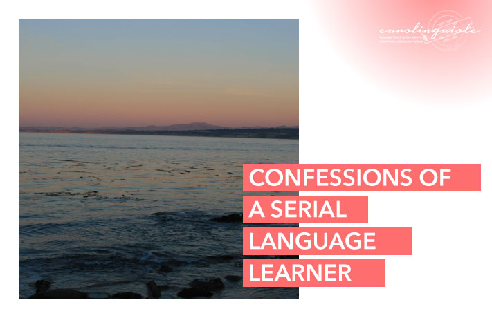 Confessions of a Serial Language Learner