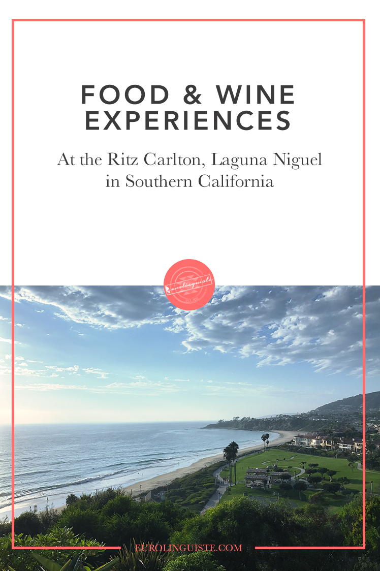 Food & Wine Experiences at the Ritz Carlton, Laguna Niguel