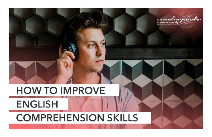 How to Improve English Comprehension Skills: A Guide for Beginners to Advanced Learners