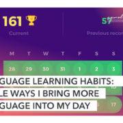Les habitudes d'apprentissage des langues : les petits moyens que j'utilise pour intégrer l'apprentissage des langues dans ma journée