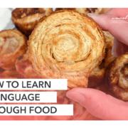 Comment apprendre une autre langue en utilisant la nourriture