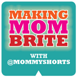 Making Mom Brite: A MommyShorts Giveaway