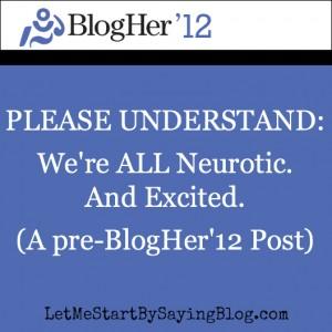 A pre-BlogHer12 post by @LetMeStart