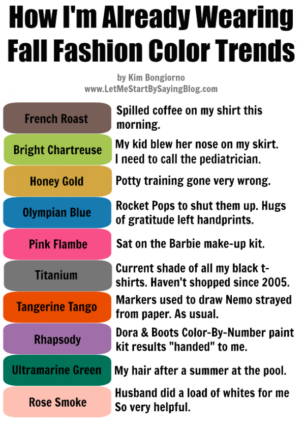 How I Am Already Wearing Fall Fashion Color Trends is by a mom whose kids are smearing those colors all over her | parenting humor by @letmestart | LOLs for moms