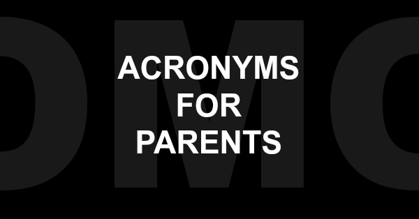 Acronyms for Parents Beyond OMG by Kim Bongiorno