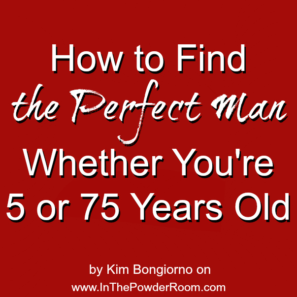 How to Find the Perfect Man by @LetMeStart on @InThePowderRoom
