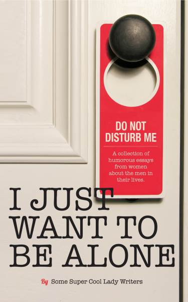 I Just Want to Be Alone is a best-selling relationship humor anthology featuring Kim Bongiorno.