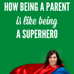 How being a parent is like being a superhero by Kim Bongiorno