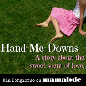 Hand-Me-Downs by Kim Bongiorno @LetMeStart on @Mamalode #kids #family #love
