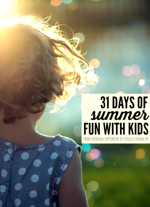 31 days of summer fun with kids including summertime activities and lots of LOLs for parents who can relate by @letmestart