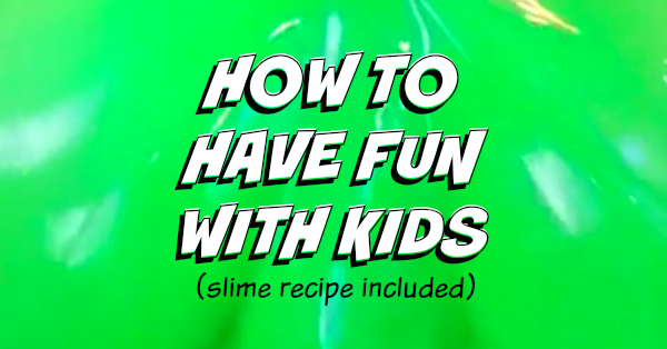 How to Have Fun with Kids a Video by Kim Bongiorno