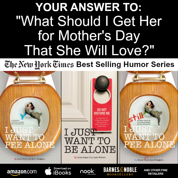 Mothers Day Gift Trilogy of I Just Want to Pee Alone | Signed books for gift-giving  via Kim Bongiorno
