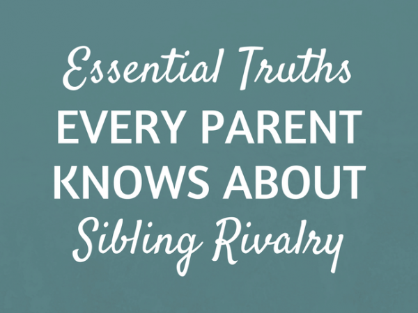 Essential Truths Every Parent Knows About Sibling Rivalry by @letmestart | LOLs for mom and family parenting humor