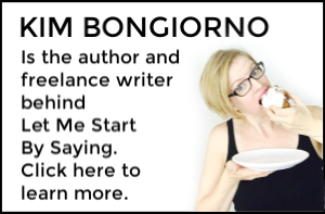 Learn More About Kim Bongiorno of Let Me Start By Saying