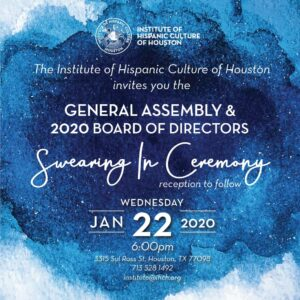 2020 Board of Directors Swearing in Ceremony and General Assembly @ Institute of Hispanic Culture of Houston