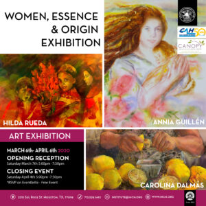 Women, Essence & Origin - Closing Event @ Institute of Hispanic Culture of Houston