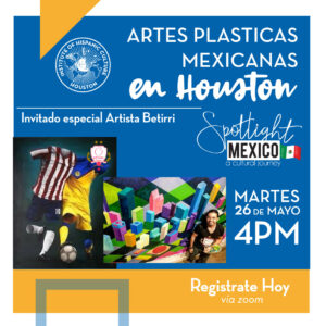 Artes Plasticas Mexicanas en Houston @ Online Event