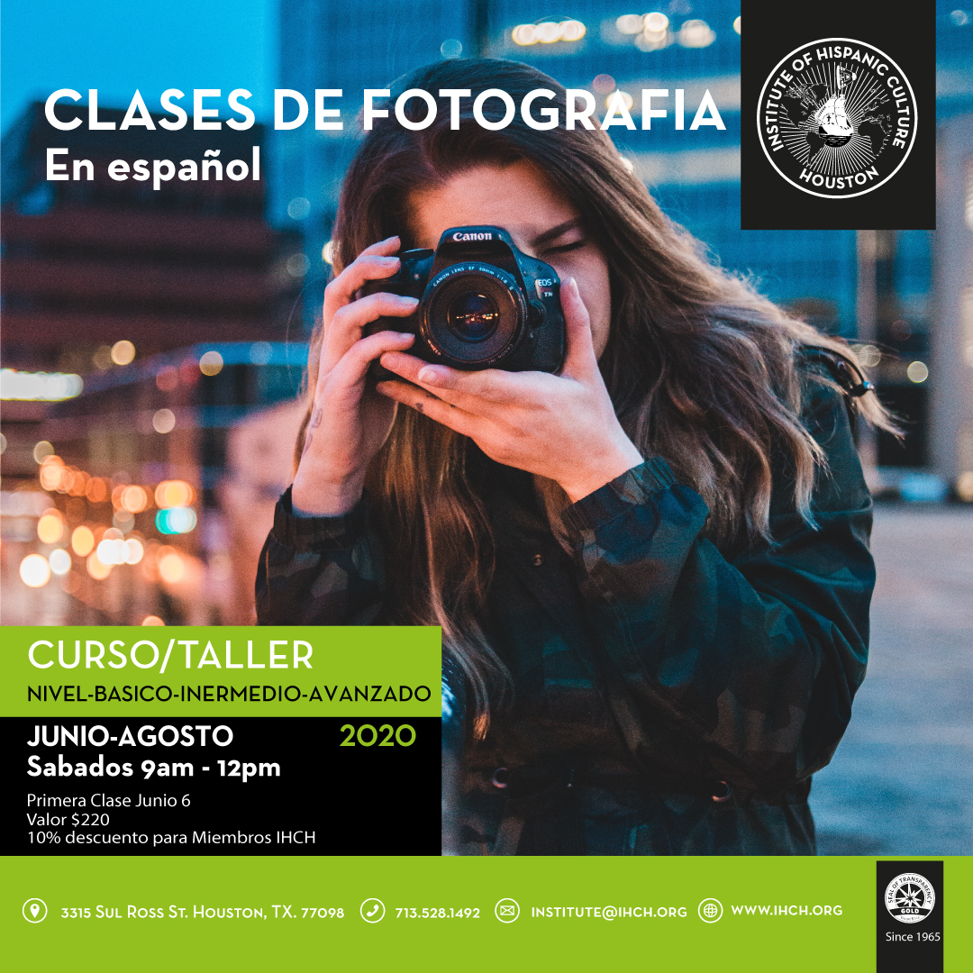 Clases de Fotografía en Español @ Institute of Hispanic Culture of Houston