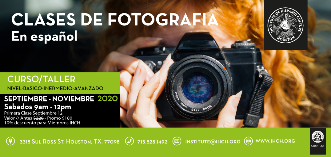 Clases de Fotografía @ Institute of Hispanic Culture of Houston