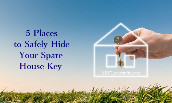 5 Places To Safely Hide Your Spare House Key-ABCLocksmith.org