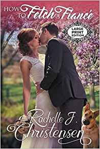 How to Fetch a Fiancé: Large Print Edition