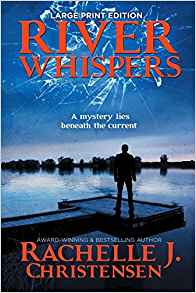 River Whispers: Large Print Edition