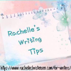rachelles-writing-tips
