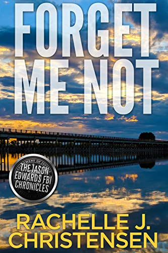 Forget Me Not (The Jason Edwards FBI Chronicles, Book 3)