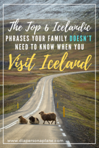 Iceland, Top Phrases your family doesn't need to know, how to speak icelanic, traveling with kids, family travel, creating family memories
