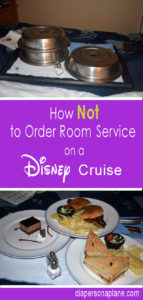 Room Service, Disney Cruise, Disney Magic, Disney Fantasy, Disney Wonder, Disney Cruise Ship, Disney, Mickey Mouse, diapersonaplane, diapers on a plane, creating family memories, family travel, traveling with kids,