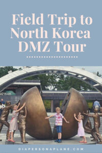 What You Need to Know About Traveling to North Korea with Kids for a Korea DMZ tour including everything you need to prepare, what to take with you, and how to experience the best historical worldschooling experience in South Korea!