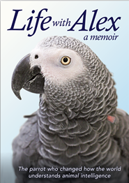Life With Alex - A Memoir of Alex, the African Grey Parrot