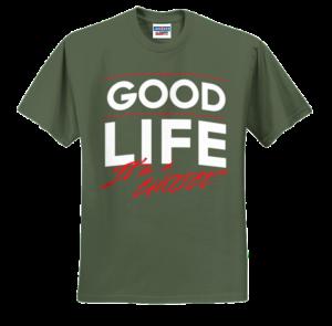 Good Life Make A Choice Shirt