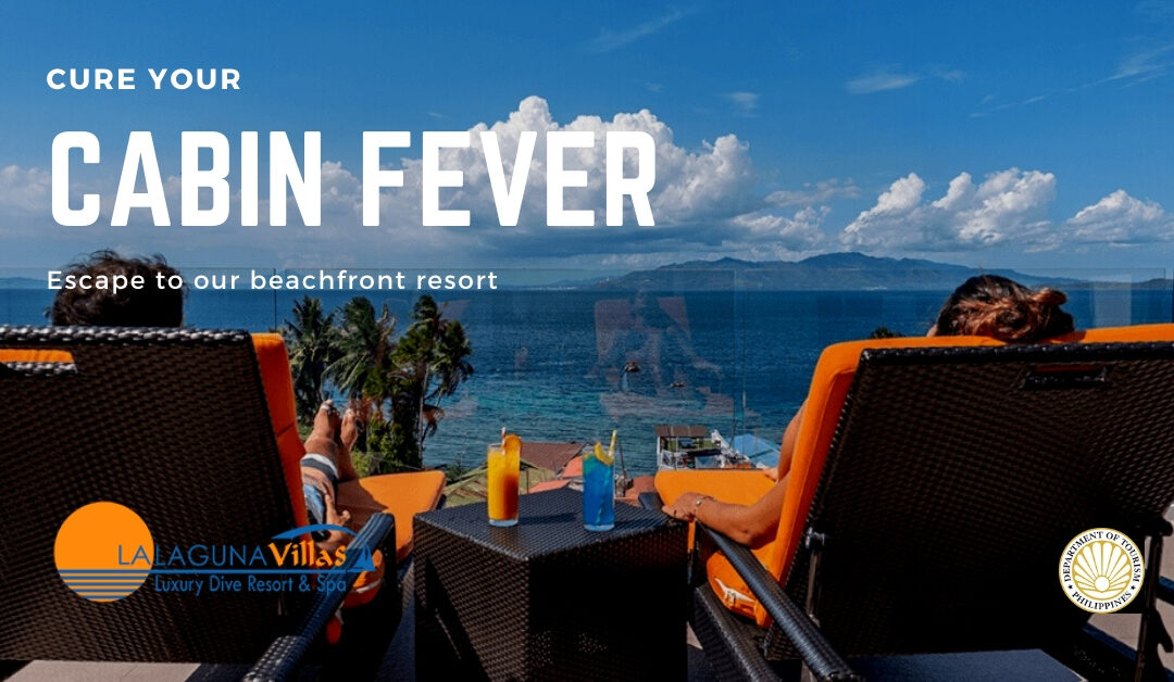 Cure Your Cabin Fever at Lalaguna Villas