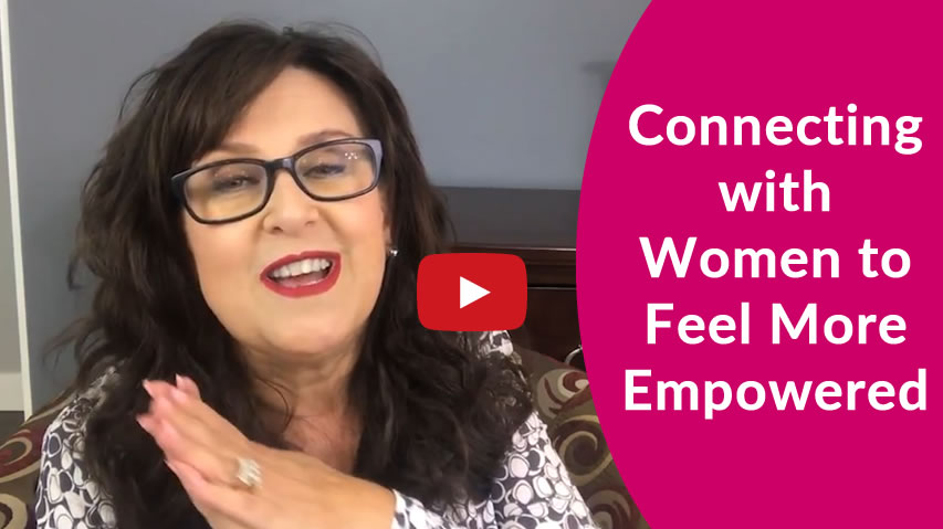 Connecting with Women to Feel More Empowered