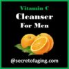 vitamin c cleanser for men by secret of aging