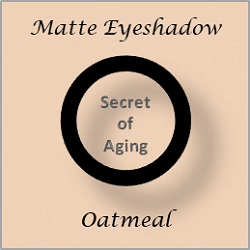 Matte Eyeshadow Oatmeal by Secret of Aging