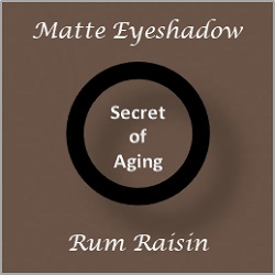 Matte Eyeshadow by Secret of Aging Rum Raisin