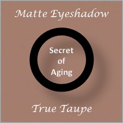 Matte Eyeshadow True Taupe by Secret of Aging