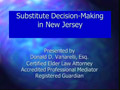 Substitute Decision-Making in New Jersey PowerPoint Presentation