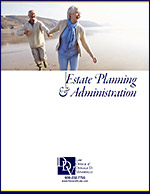 Click here to download the Estate Planning & Administration Brochure.