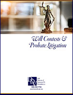Click here to download the Will Contests & Probate Litigation Brochure.
