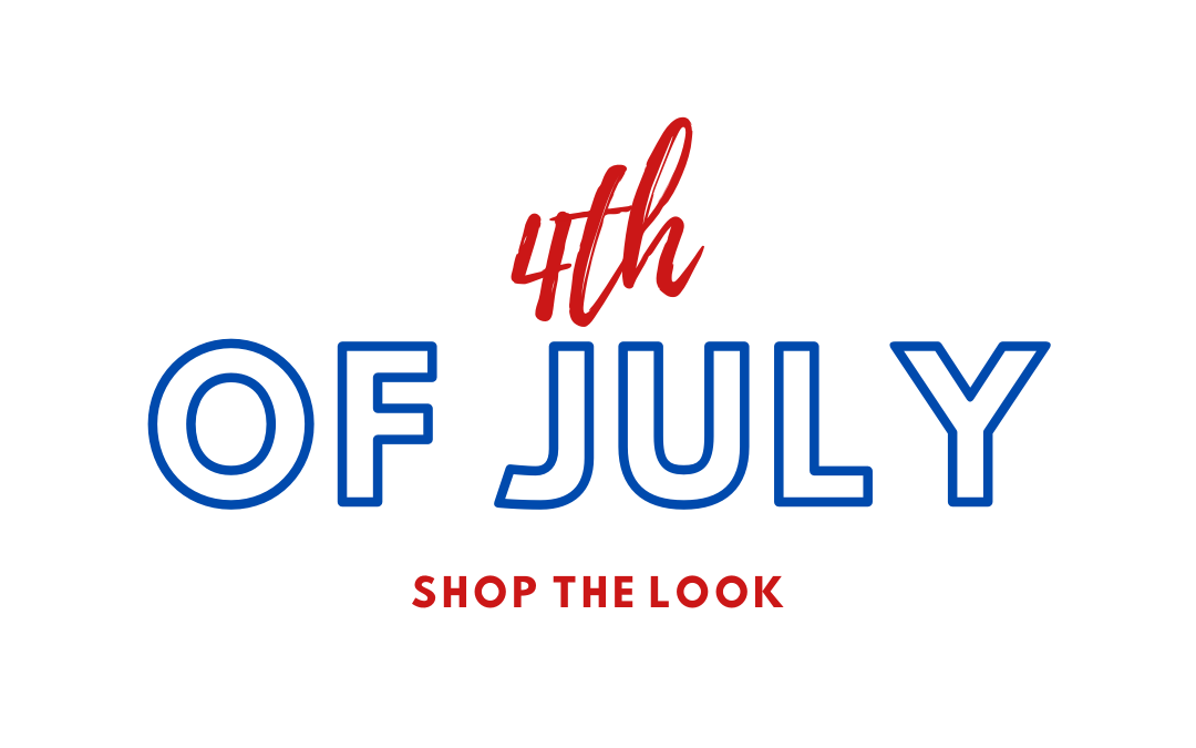 4th of July | Shop the Look!