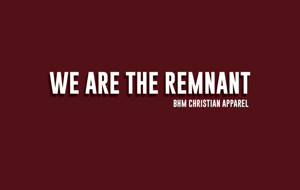 We Are The Remnant