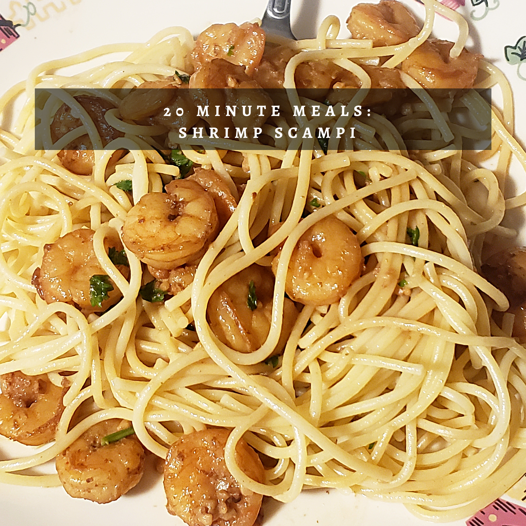 Shrimp scampi in 20 minutes!