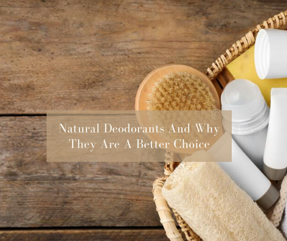 Natural Deodorants And Why They Are A Better Choice