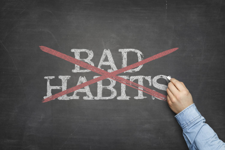 5 Bad Habits You Need To Drop ASAP