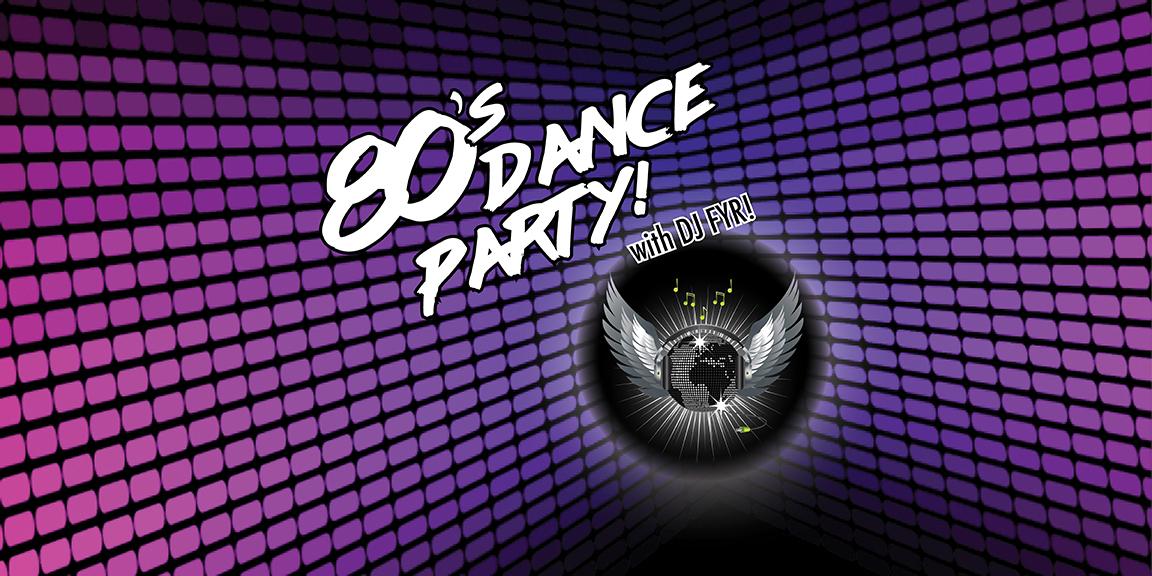 80's Dance Party – Nov 27